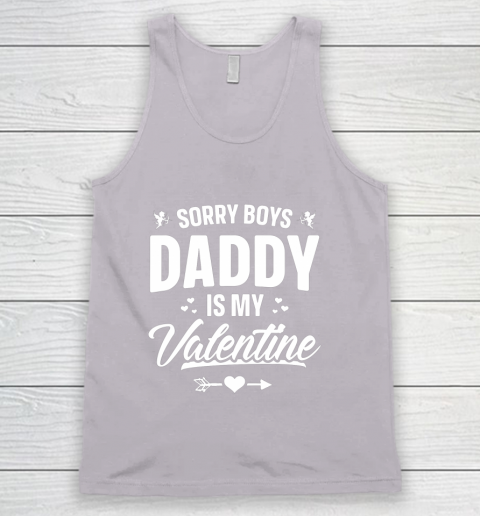 Funny Girls Love Shirt Cute Sorry Boys Daddy Is My Valentine Tank Top 3