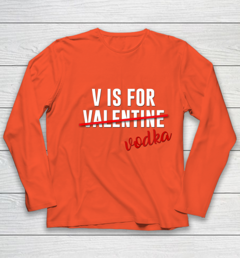 Funny V is for Vodka Alcohol T Shirt for Valentine Day Gift Youth Long Sleeve 3