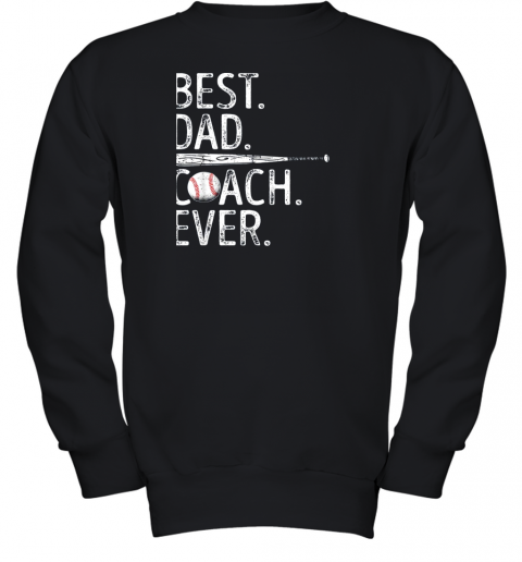 Mens Best Dad Coach Ever T Shirt Baseball Fathers Day Gift Youth Sweatshirt