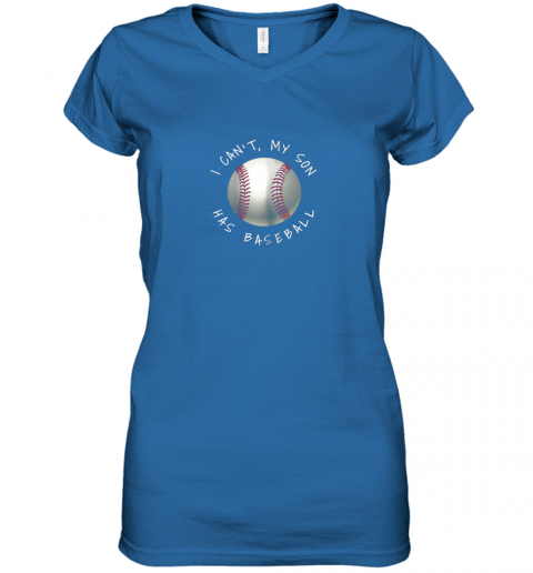 p5ql i can39 t my son has baseball practice for moms dads women v neck t shirt 39 front royal