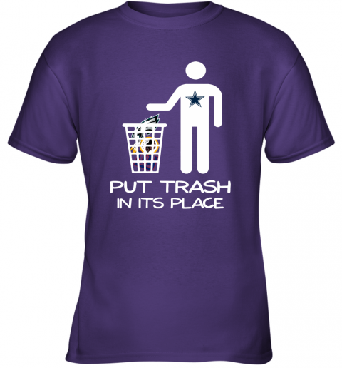 Dallas Cowboys Put Trash In Its Place Funny NFL Youth T-Shirt