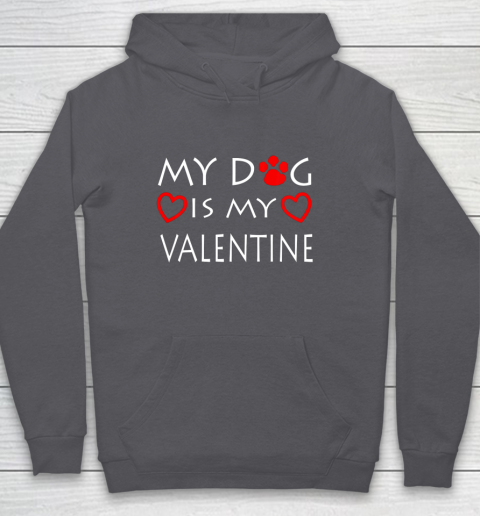 My dog Is My Valentine Shirt Paw Heart Pet Owner Gift Hoodie 4