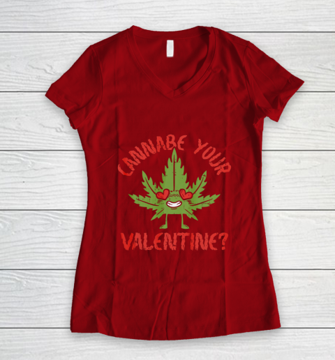 Cannabe Your Valentine Day Funny Weed Stoner Boyfriend Gifts Women's V-Neck T-Shirt 8