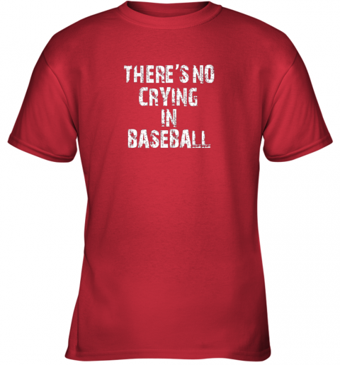 fb8m there39 s no crying in baseball youth t shirt 26 front red