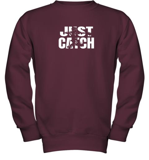 u1qs just catch baseball catchers gear shirt baseballin gift youth sweatshirt 47 front maroon