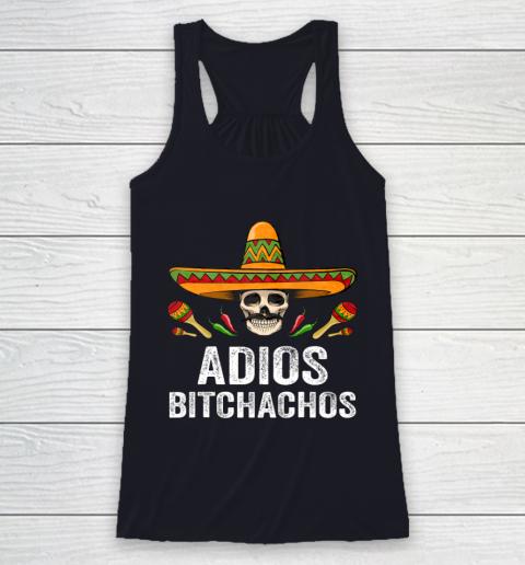 Adios Bitchachos Shirt Funny Mexican Skull Cinco De Mayo Racerback Tank 7