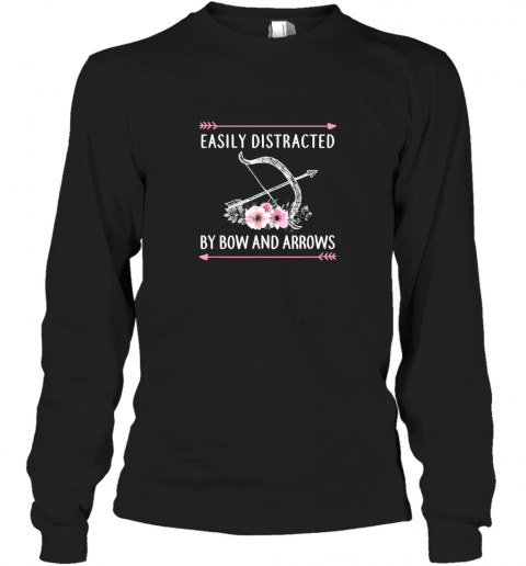 Archery Shirts For Women Easily Distracted Bow And Arrows TShirt Long Sleeve T-Shirt