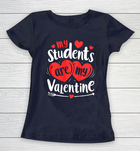 My Students Are My Valentine Funny Teachers Valentines Day Women's T-Shirt 12