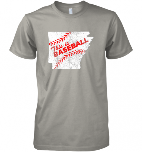 y0yn this is baseball arkansas with red laces premium guys tee 5 front light grey