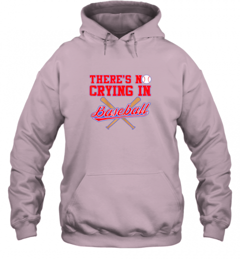 5hkw there39 s no crying in baseball funny shirt catcher gift hoodie 23 front light pink