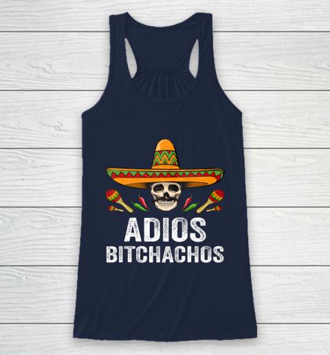 Adios Bitchachos Shirt Funny Mexican Skull Cinco De Mayo Racerback Tank 8