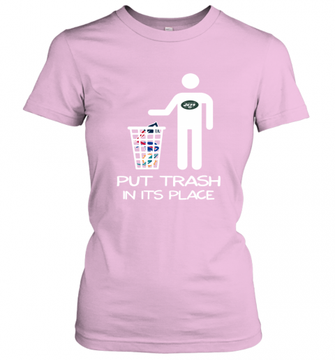 New York Jets Put Trash In Its Place Funny NFL Women's T-Shirt