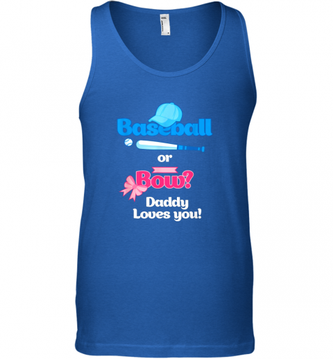 h5ls mens baseball or bows gender reveal party shirt daddy loves you unisex tank 17 front royal
