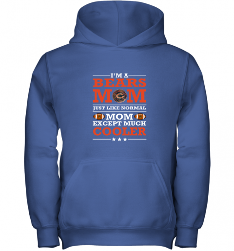 qnae i39 m a bears mom just like normal mom except cooler nfl youth hoodie 43 front royal