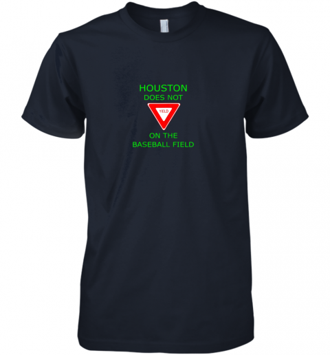 p37p houston does not yield sign on the baseball field premium guys tee 5 front midnight navy