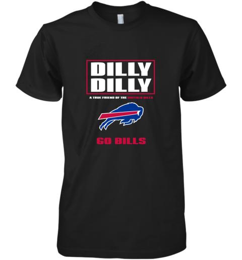 Dilly Dilly A True Friend Of The BUFFALO BILLS Premium Men's T-Shirt