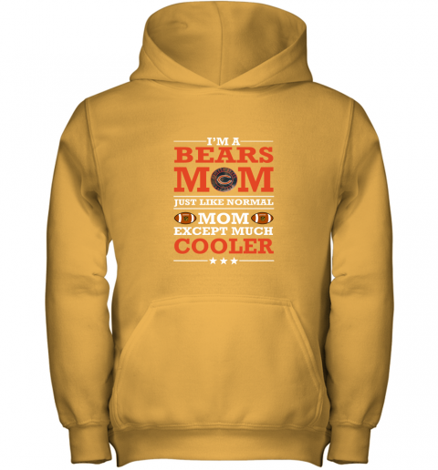 qnae i39 m a bears mom just like normal mom except cooler nfl youth hoodie 43 front gold
