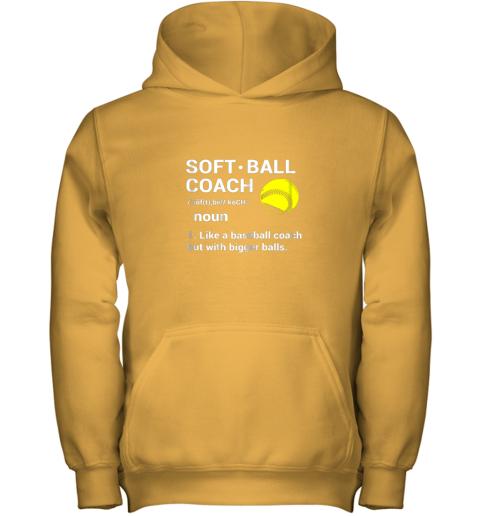 1i7t soft ball coach like baseball bigger balls softball youth hoodie 43 front gold