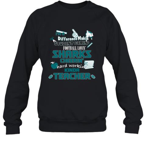 SAN JOSE SHARKS  I'm A Difference Making Student Caring Hockey Loving Kinda Teacher Sweatshirt