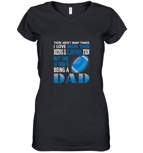 I Love More Than Being A Lions Fan Being A Dad Football Women's V-Neck T-Shirt