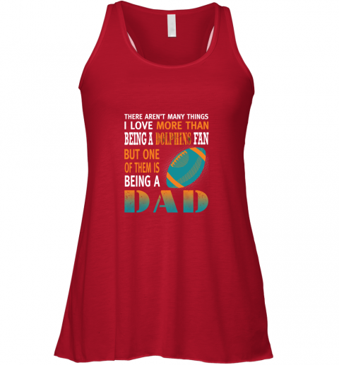 nqc9 i love more than being a dolphins fan being a dad football flowy tank 32 front red