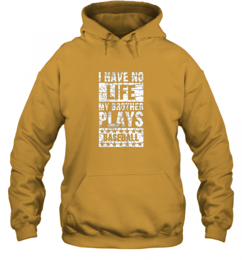 cf4z i have no life my brother plays baseball funny sister hoodie 23 front gold