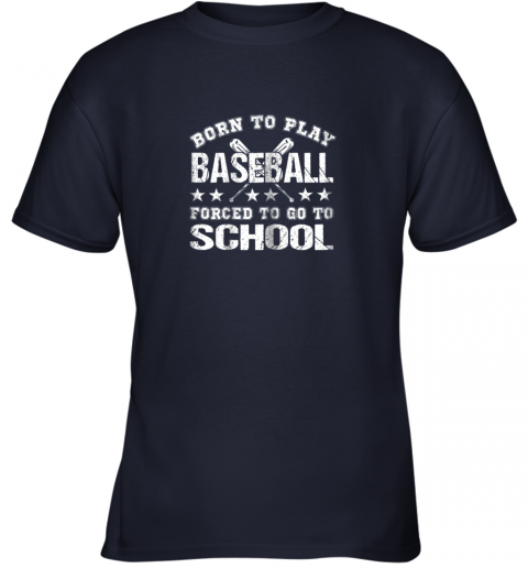 vulo born to play baseball forced to go to school youth t shirt 26 front navy