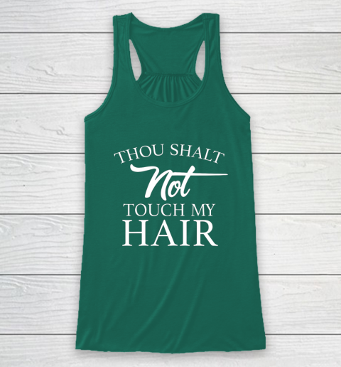 Funny Thou Shalt Not Touch My Hair Racerback Tank 5