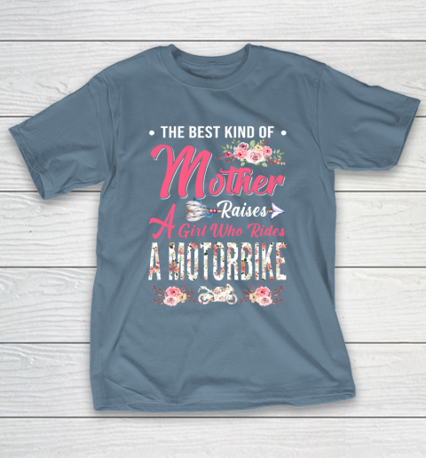 Motorbike the best kind of mother raises a girl T-Shirt 6