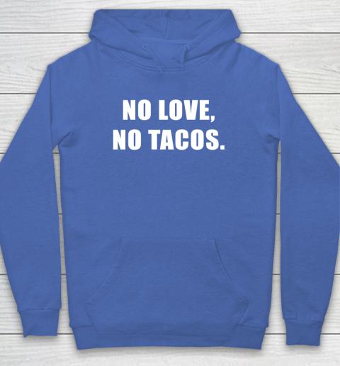 No Love No Tacos Hoodie 6