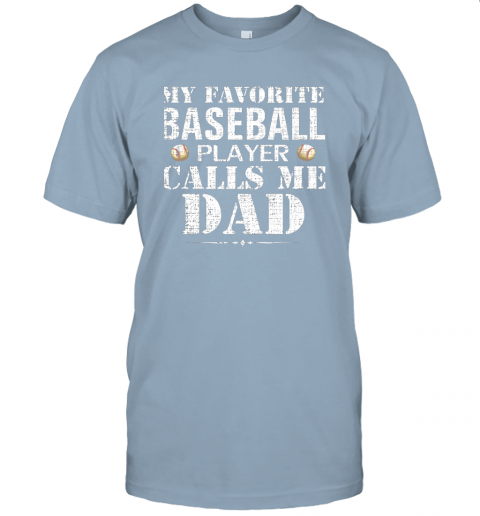 fzkx my favorite baseball player calls me dad funny father39 s day jersey t shirt 60 front light blue