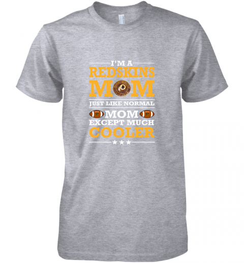 sex8 i39 m a redskins mom just like normal mom except cooler nfl premium guys tee 5 front heather grey