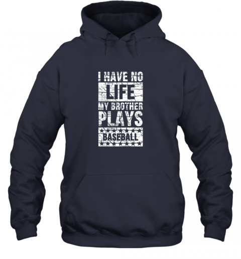 cf4z i have no life my brother plays baseball funny sister hoodie 23 front navy