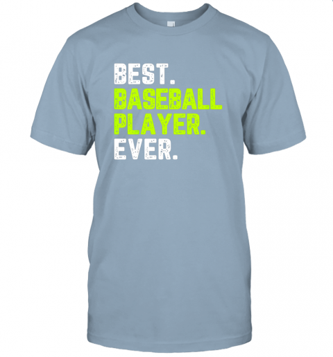 oeix best baseball player ever funny quote gift jersey t shirt 60 front light blue