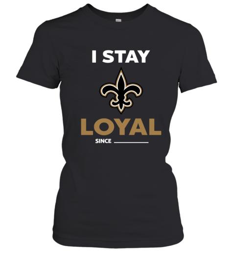 New Orleans Saints I Stay Loyal Women's T-Shirt