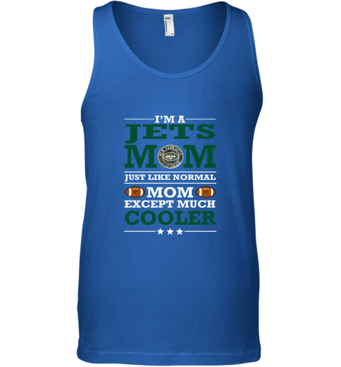 ymle i39 m a jets mom just like normal mom except cooler nfl unisex tank 17 front royal