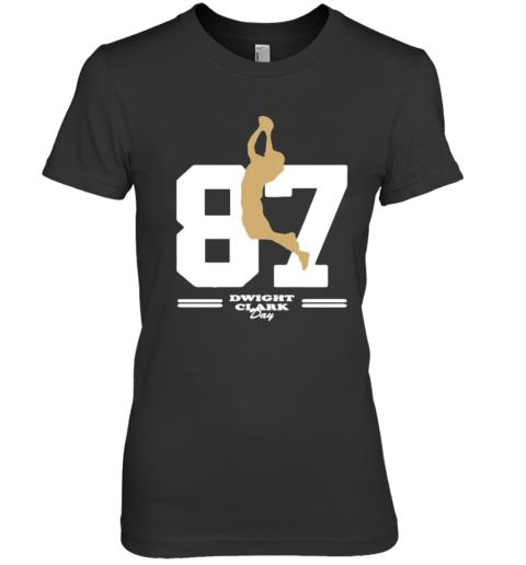 San Francisco 49Ers 87 Dwight Clark Day Premium Women's T-Shirt