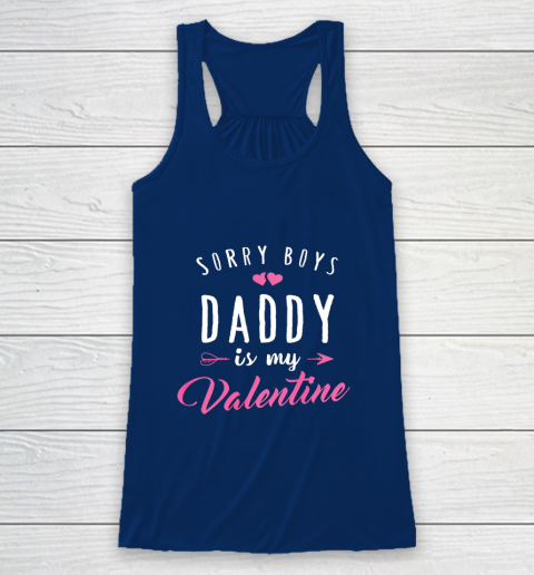 Sorry Boys Daddy Is My Valentine T Shirt Girl Love Funny Racerback Tank 6