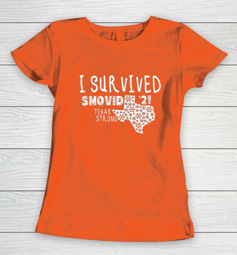 I Survived Snovid 21 Winter 2021 Texas Strong Women's T-Shirt 13