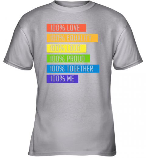 xhp5 100 love equality loud proud together 100 me lgbt youth t shirt 26 front sport grey