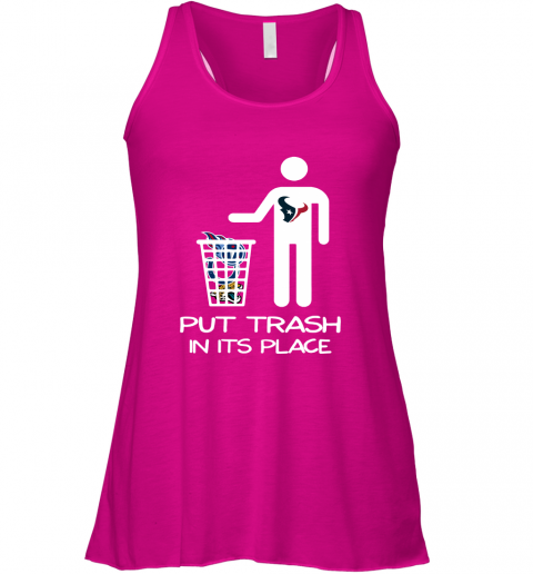 Houston Texans Put Trash In Its Place Funny NFL Racerback Tank