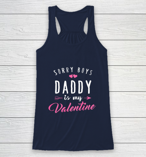 Sorry Boys Daddy Is My Valentine T Shirt Girl Love Funny Racerback Tank 8