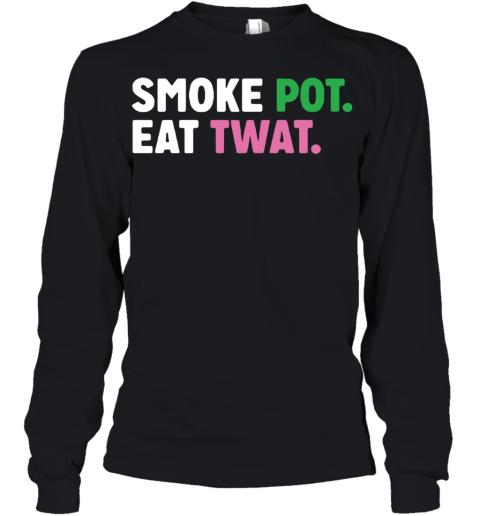Smoke Pot Eat Twat Youth Long Sleeve