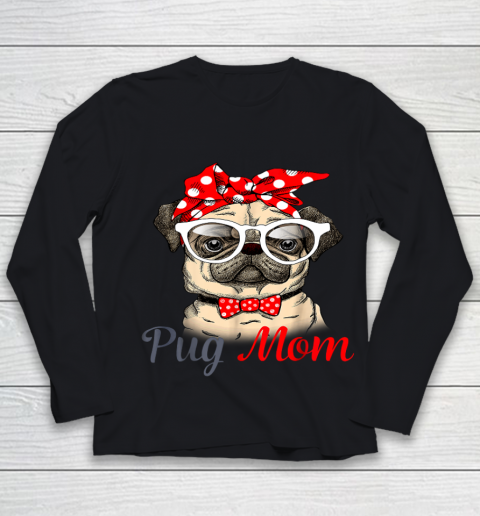 Pug Mom Mother s Day Funny Pug Mother s Day Youth Long Sleeve