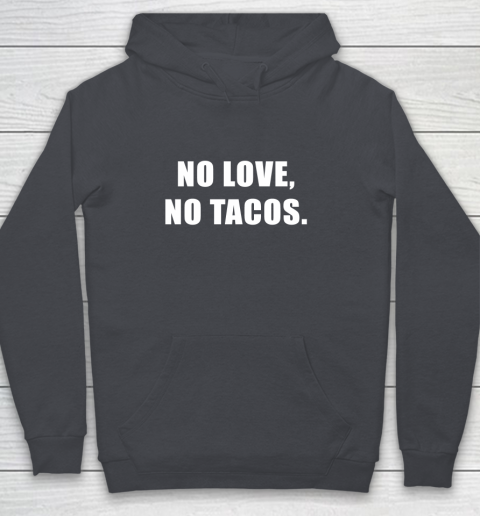 No Love No Tacos Youth Hoodie 5