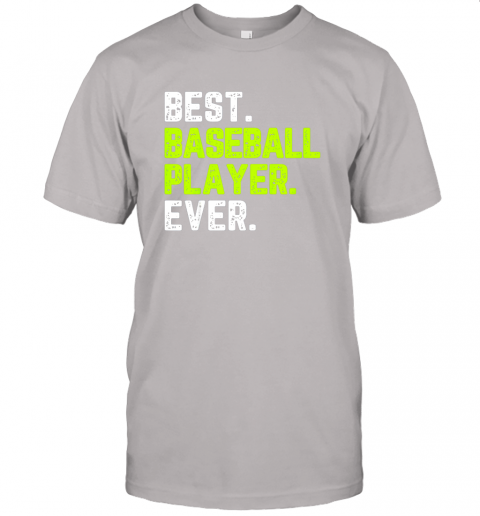 oeix best baseball player ever funny quote gift jersey t shirt 60 front ash