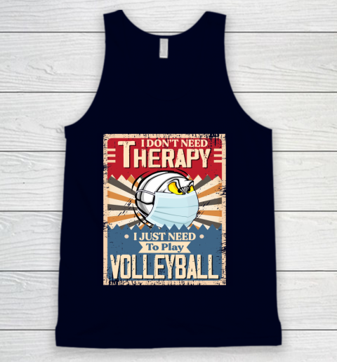 I Dont Need Therapy I Just Need To Play VOLLEYBALL Tank Top 2