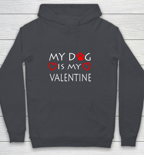My dog Is My Valentine Shirt Paw Heart Pet Owner Gift Youth Hoodie 5