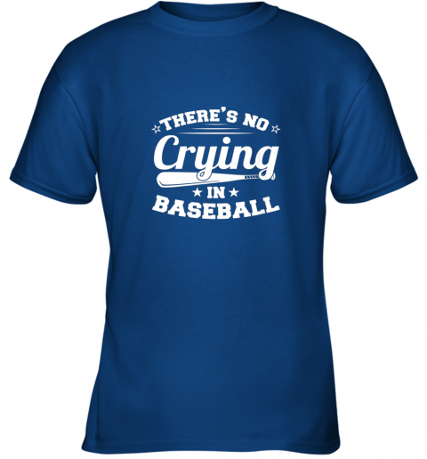 hhv4 there39 s no crying in baseball gift youth t shirt 26 front royal