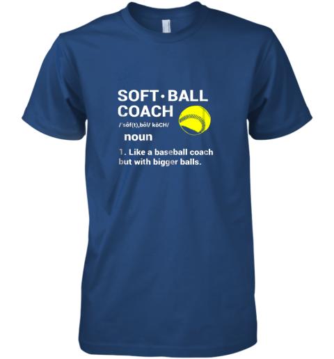 ynk5 soft ball coach like baseball bigger balls softball premium guys tee 5 front royal